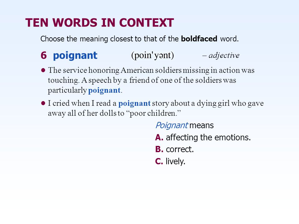 TEN WORDS IN CONTEXT 6 poignant – adjective