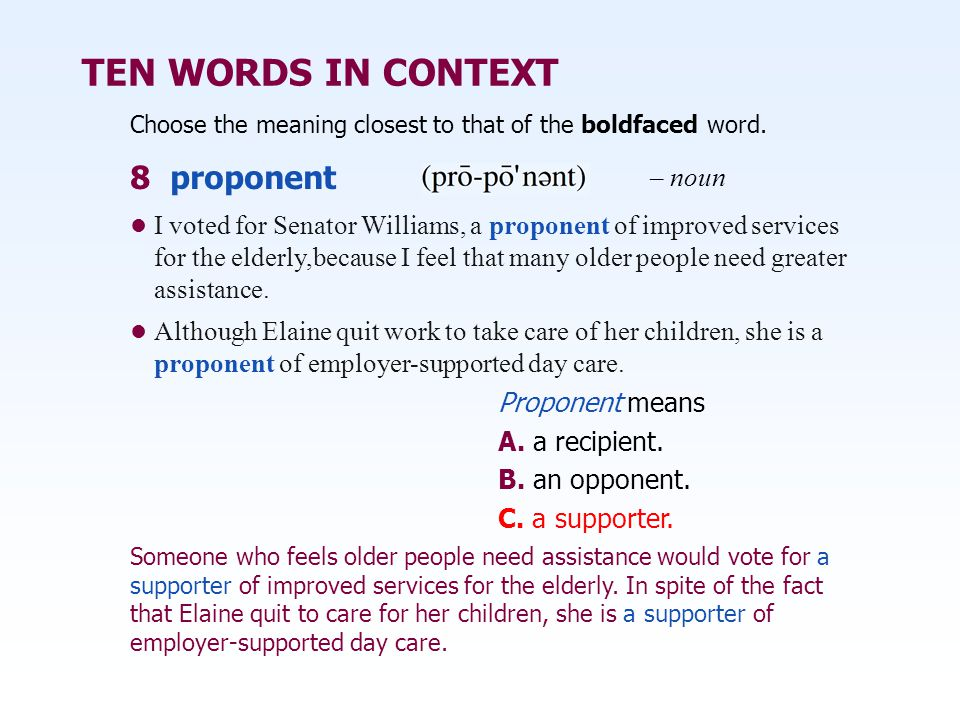 TEN WORDS IN CONTEXT 8 proponent – noun