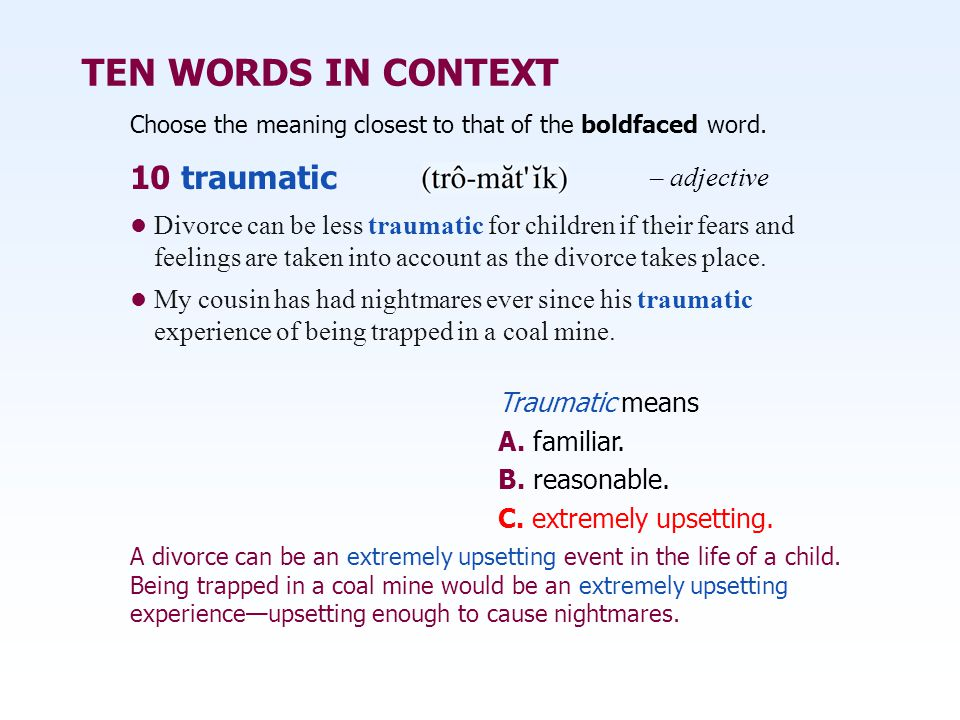 TEN WORDS IN CONTEXT 10 traumatic – adjective