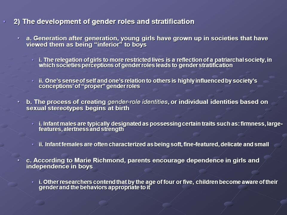 2) The development of gender roles and stratification