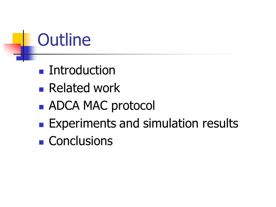 Outline Introduction Related work ADCA MAC protocol