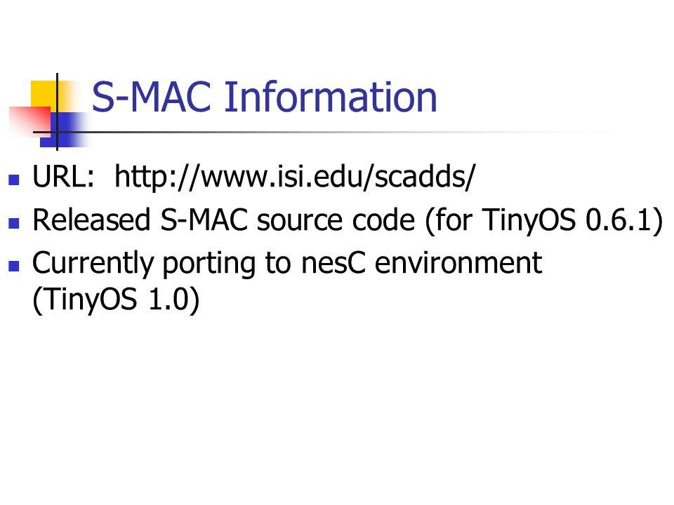 S-MAC Information URL: http://www.isi.edu/scadds/