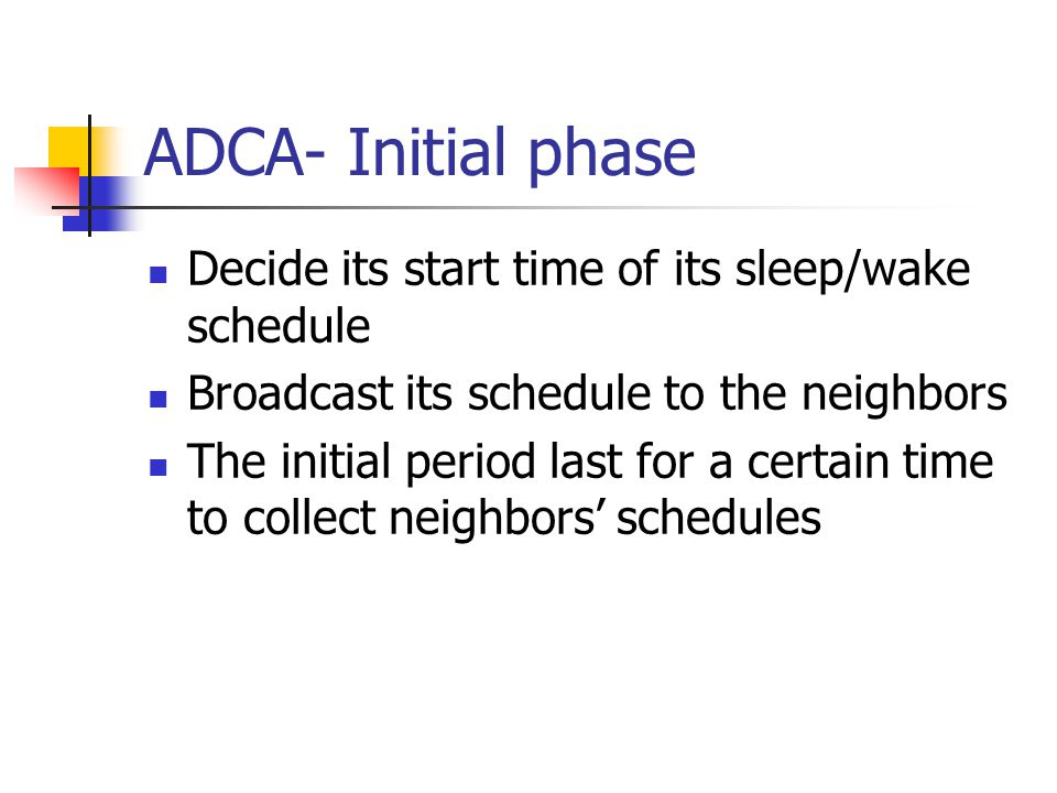 ADCA- Initial phase Decide its start time of its sleep/wake schedule