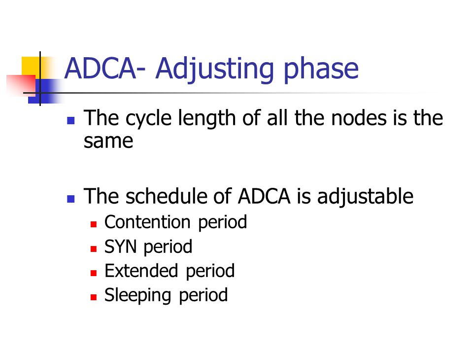 ADCA- Adjusting phase The cycle length of all the nodes is the same