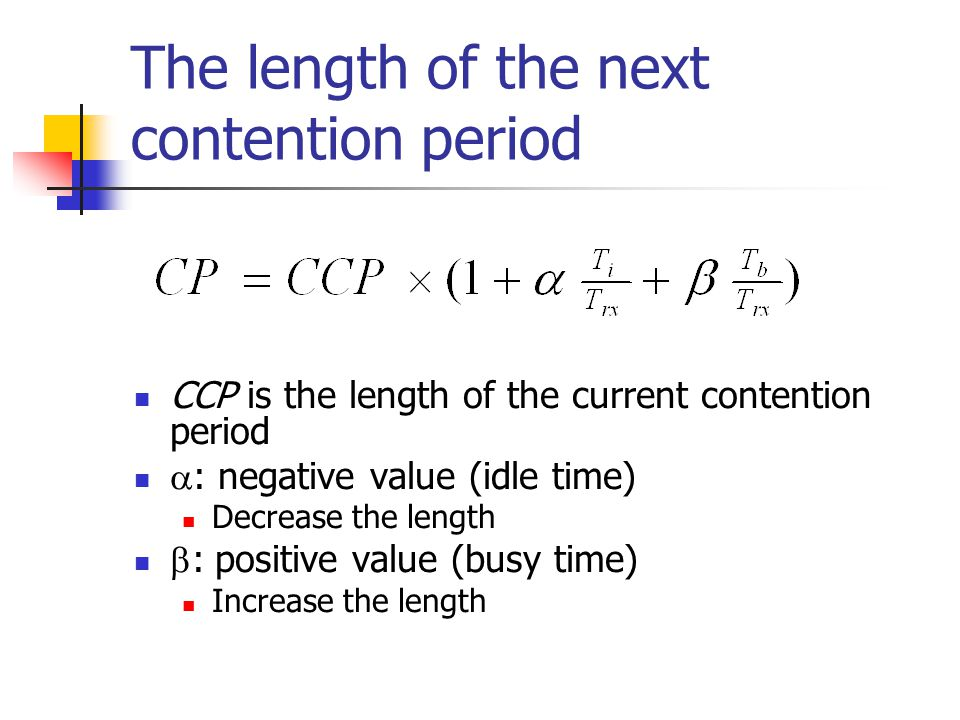 The length of the next contention period