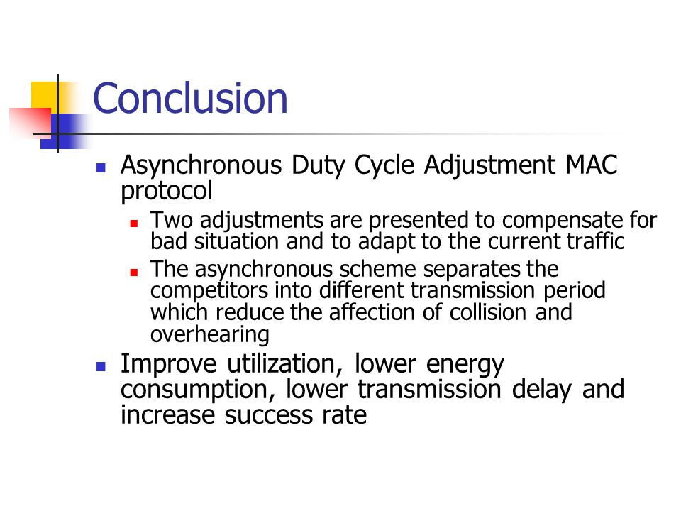 Conclusion Asynchronous Duty Cycle Adjustment MAC protocol