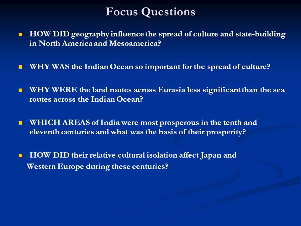 Focus Questions HOW DID geography influence the spread of culture and state-building in North America and Mesoamerica