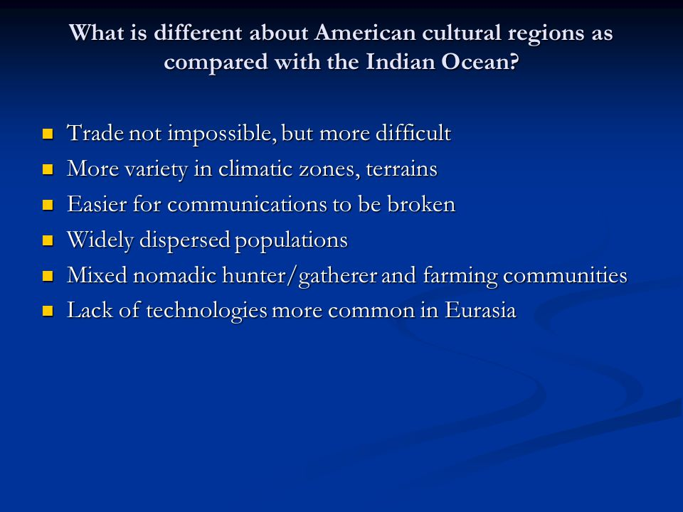 What is different about American cultural regions as compared with the Indian Ocean