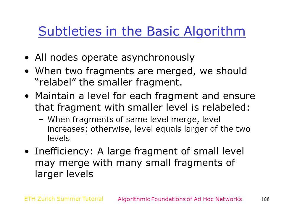 Subtleties in the Basic Algorithm