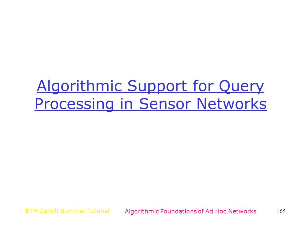 Algorithmic Support for Query Processing in Sensor Networks