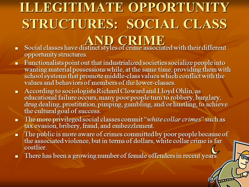 ILLEGITIMATE OPPORTUNITY STRUCTURES: SOCIAL CLASS AND CRIME