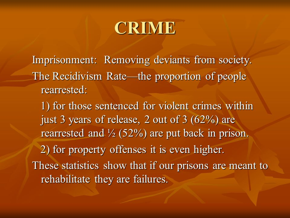 CRIME Imprisonment: Removing deviants from society.