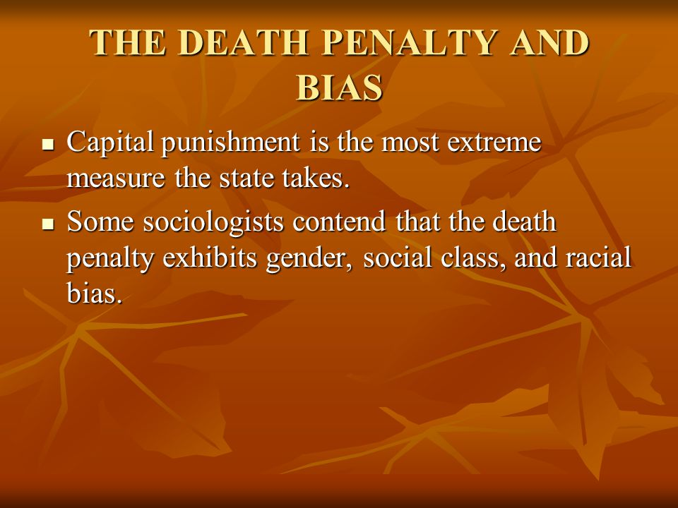 THE DEATH PENALTY AND BIAS