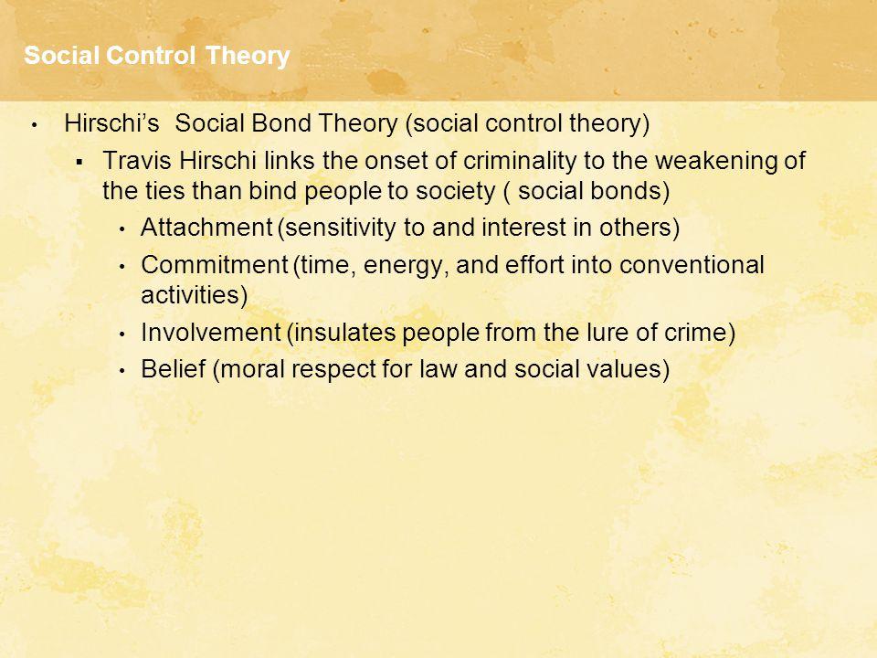 Social Control Theory Hirschi's Social Bond Theory (social control theory)