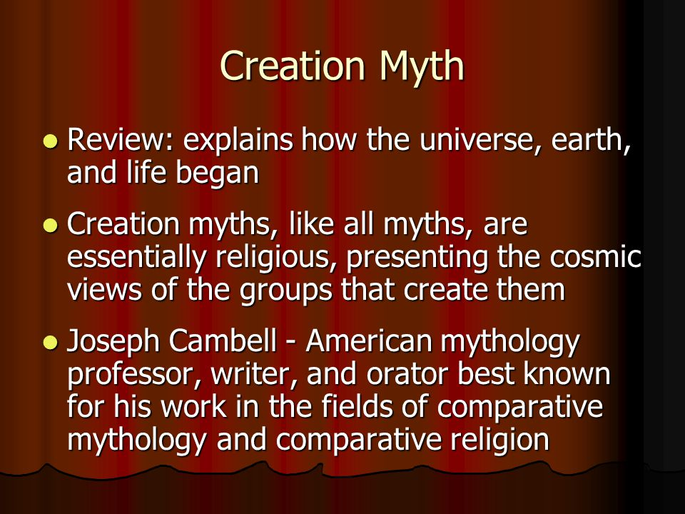 Creation Myth Review: explains how the universe, earth, and life began