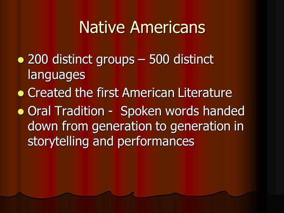 Native Americans 200 distinct groups – 500 distinct languages