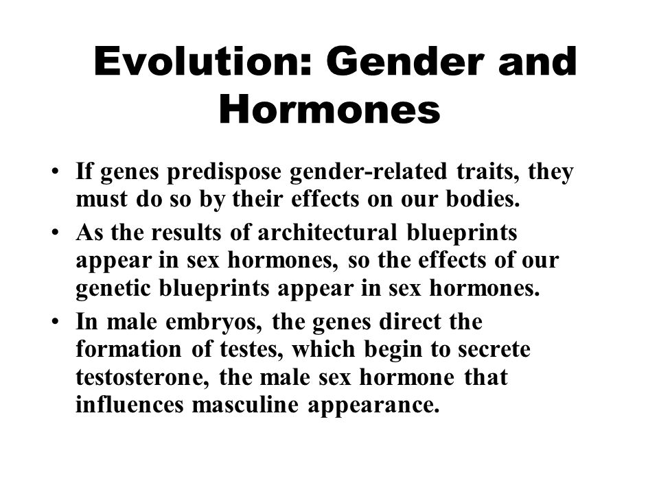 Evolution: Gender and Hormones