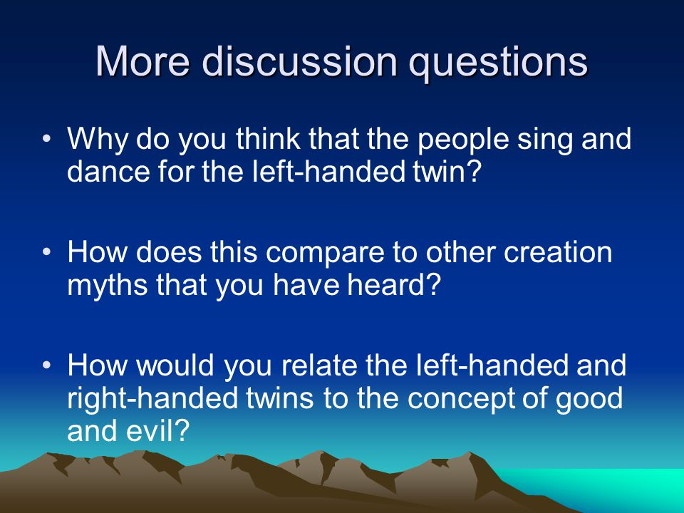 More discussion questions