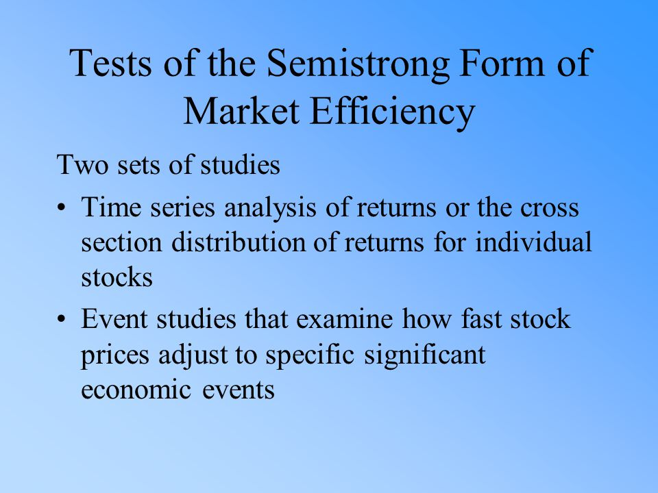 Tests of the Semistrong Form of Market Efficiency