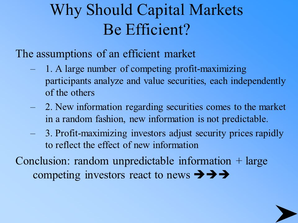 Why Should Capital Markets Be Efficient