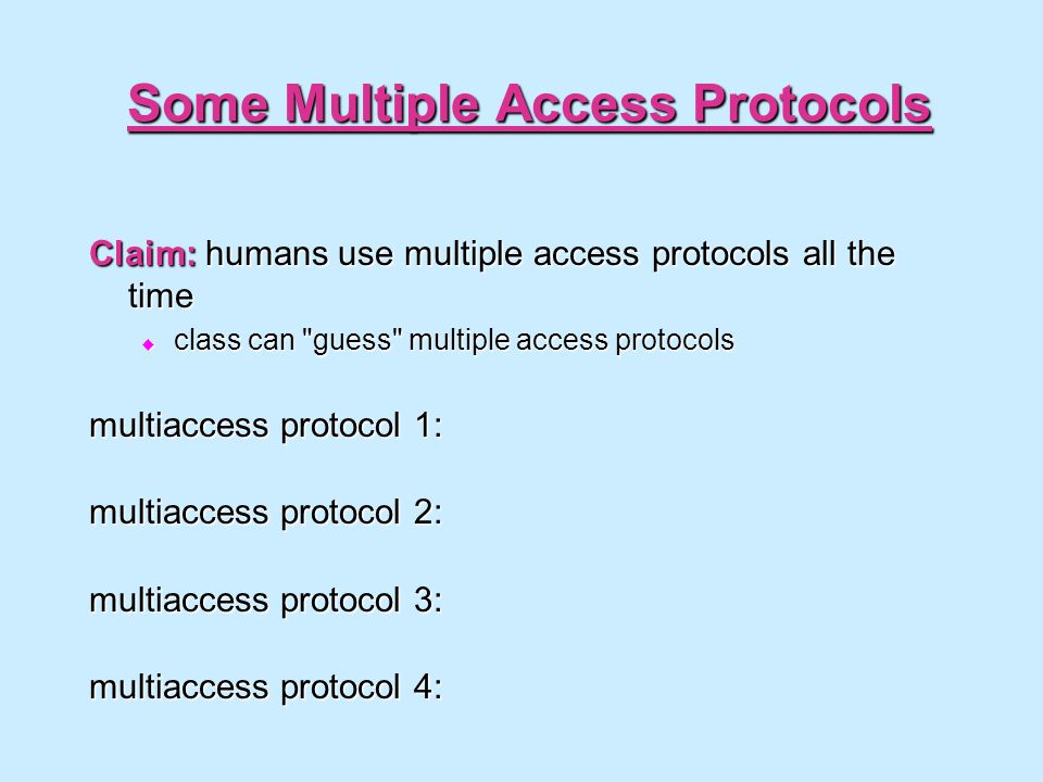 Some Multiple Access Protocols