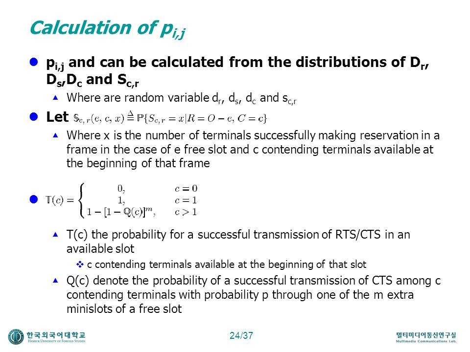 Calculation of pi,j pi,j and can be calculated from the distributions of Dr, Ds,Dc and Sc,r. Where are random variable dr, ds, dc and sc,r.