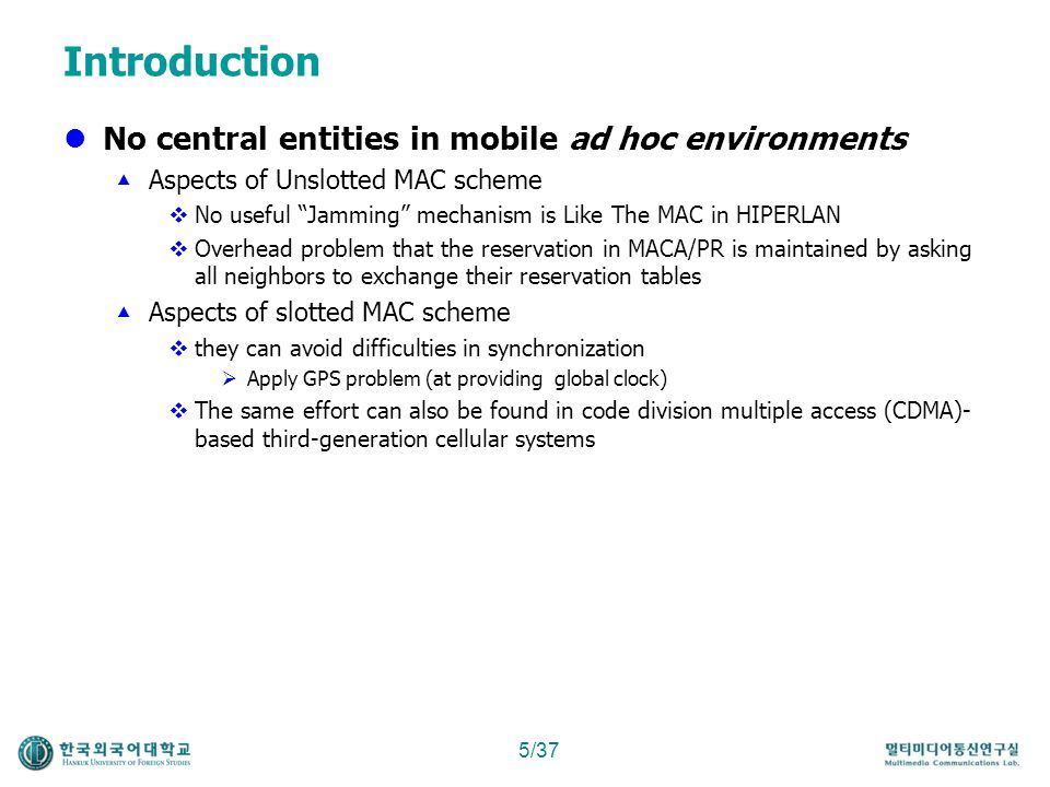 Introduction No central entities in mobile ad hoc environments