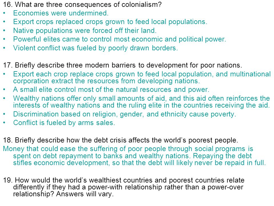 16. What are three consequences of colonialism