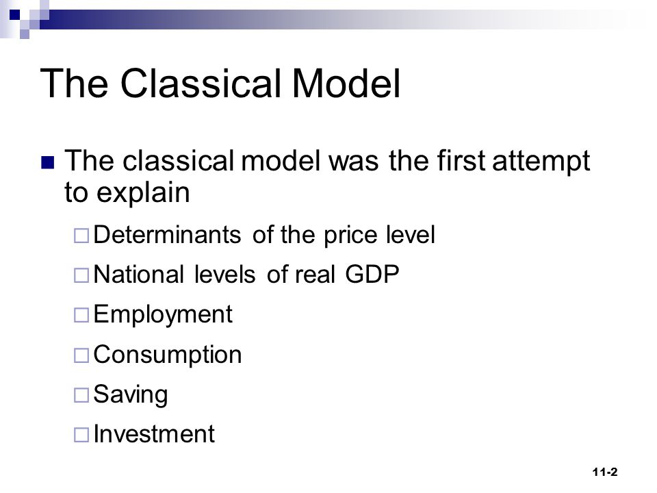 The Classical Model The classical model was the first attempt to explain. Determinants of the price level.