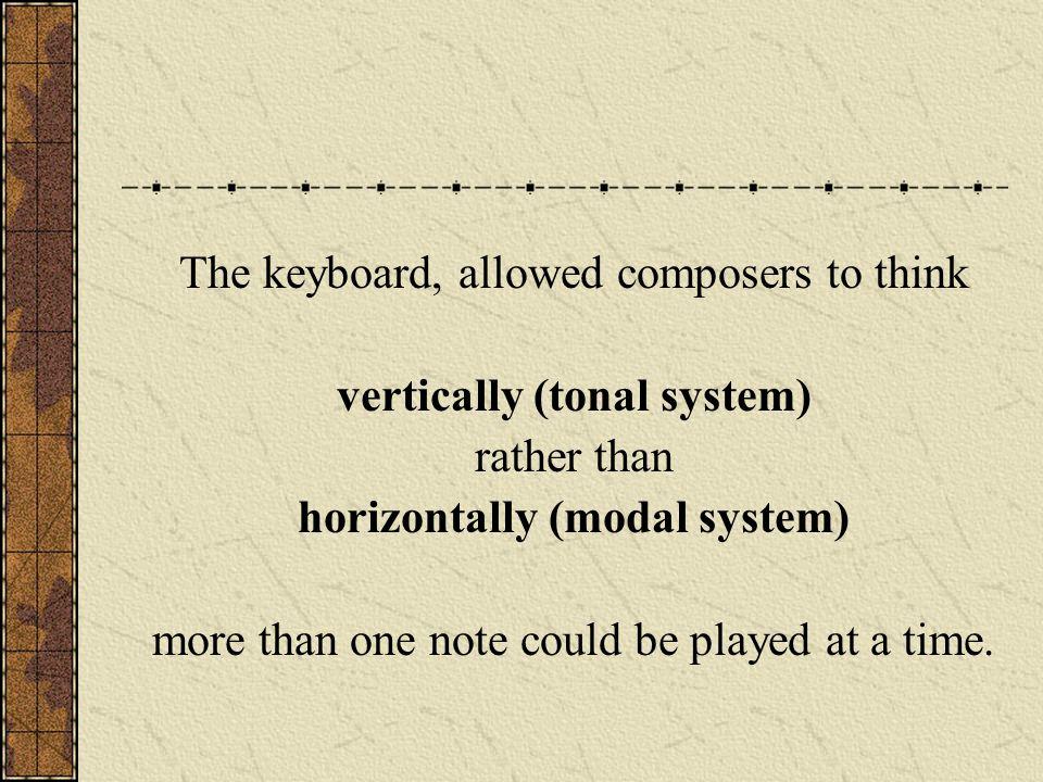 vertically (tonal system) horizontally (modal system)
