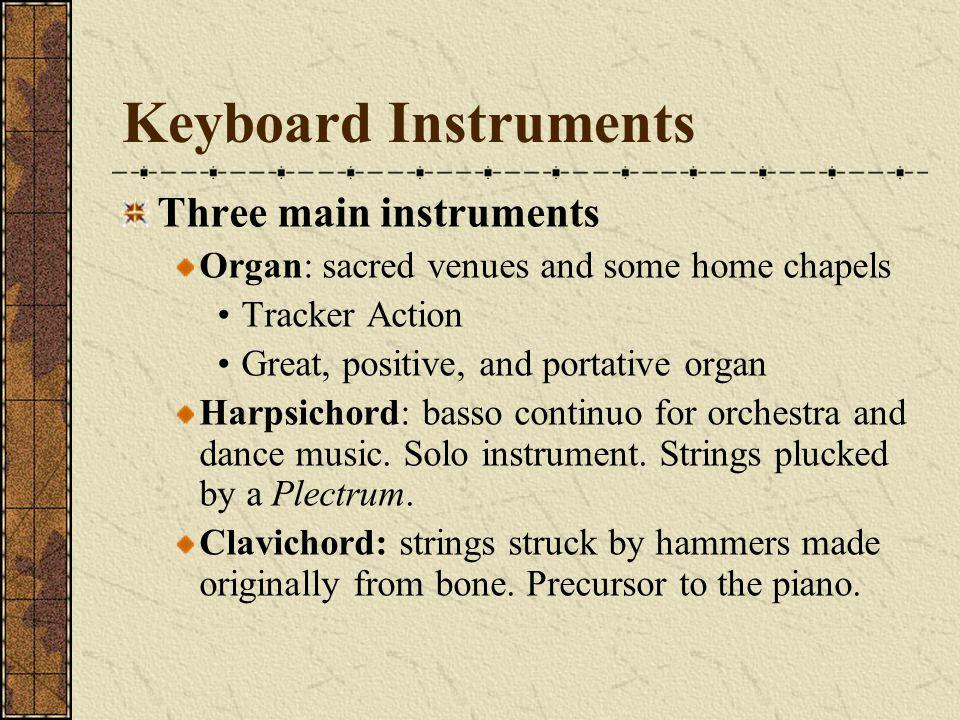 Keyboard Instruments Three main instruments