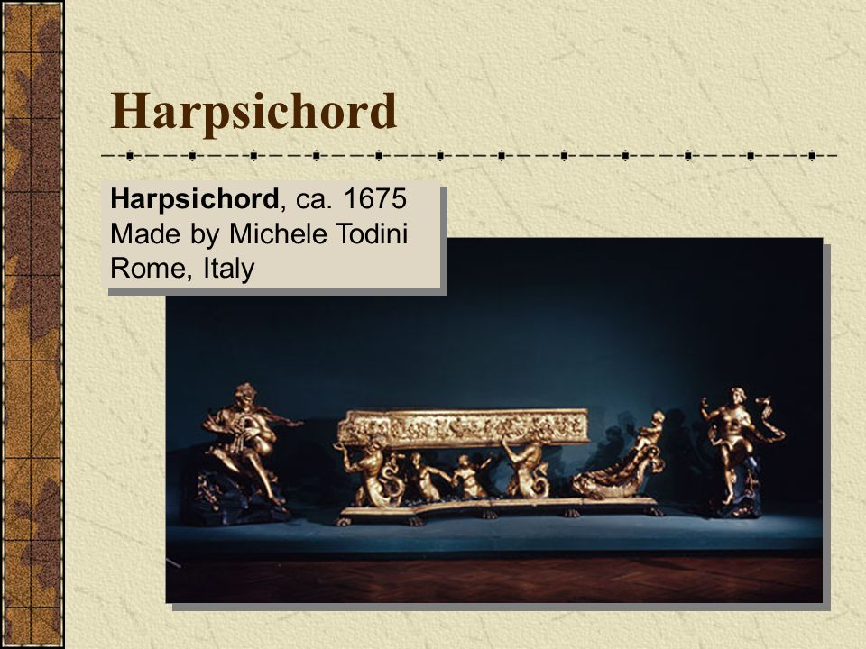 Harpsichord Harpsichord, ca. 1675 Made by Michele Todini Rome, Italy