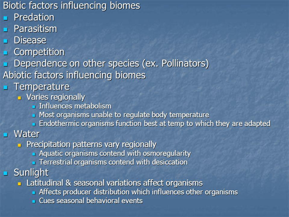 Biotic factors influencing biomes Predation Parasitism Disease
