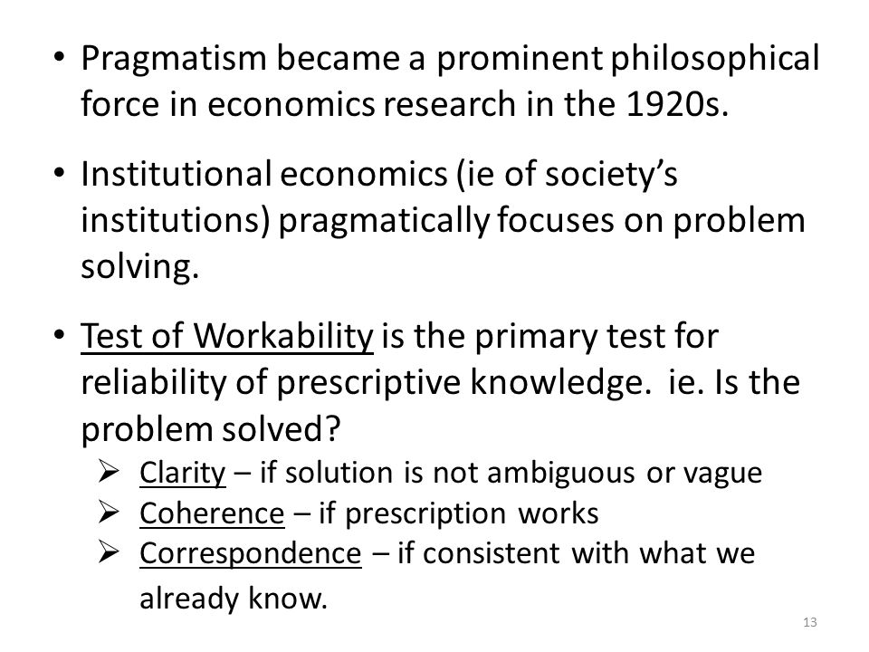 Pragmatism became a prominent philosophical force in economics research in the 1920s.