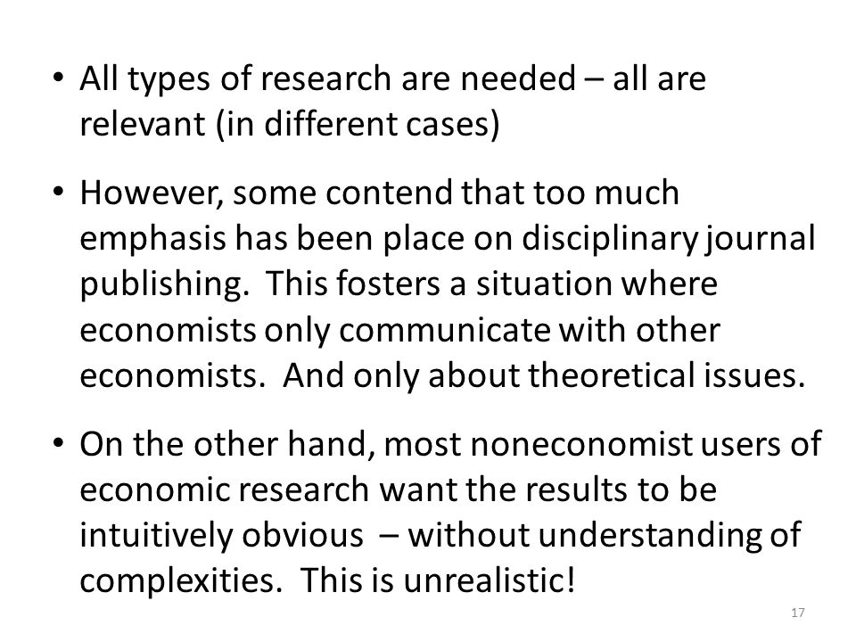 All types of research are needed – all are relevant (in different cases)