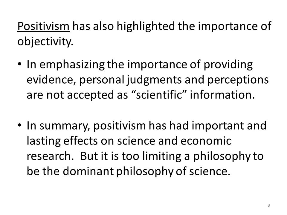 Positivism has also highlighted the importance of objectivity.