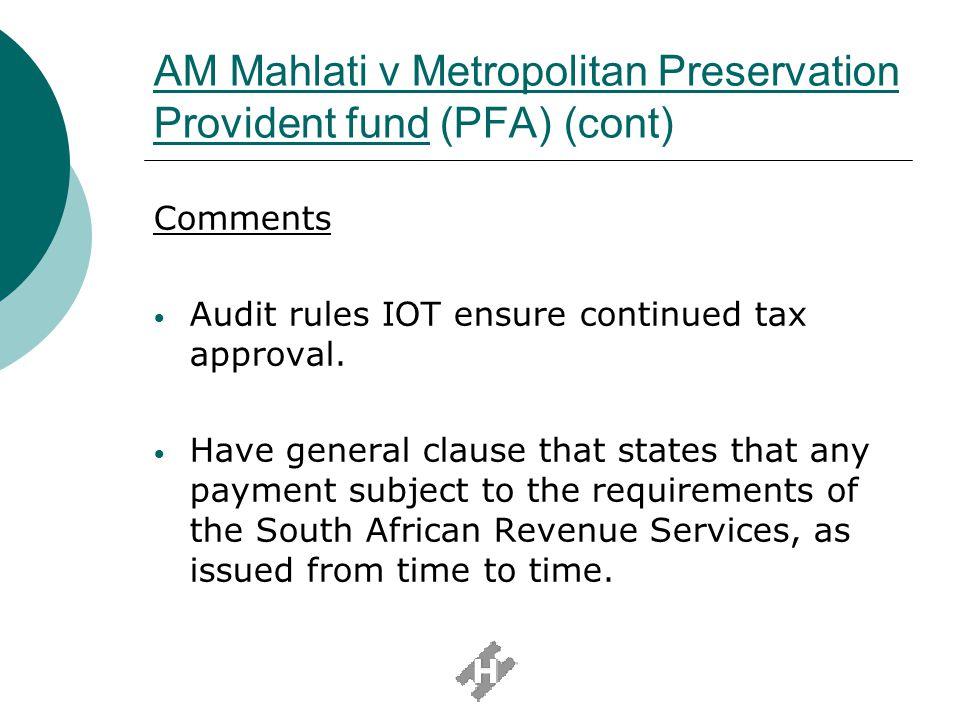 AM Mahlati v Metropolitan Preservation Provident fund (PFA) (cont)