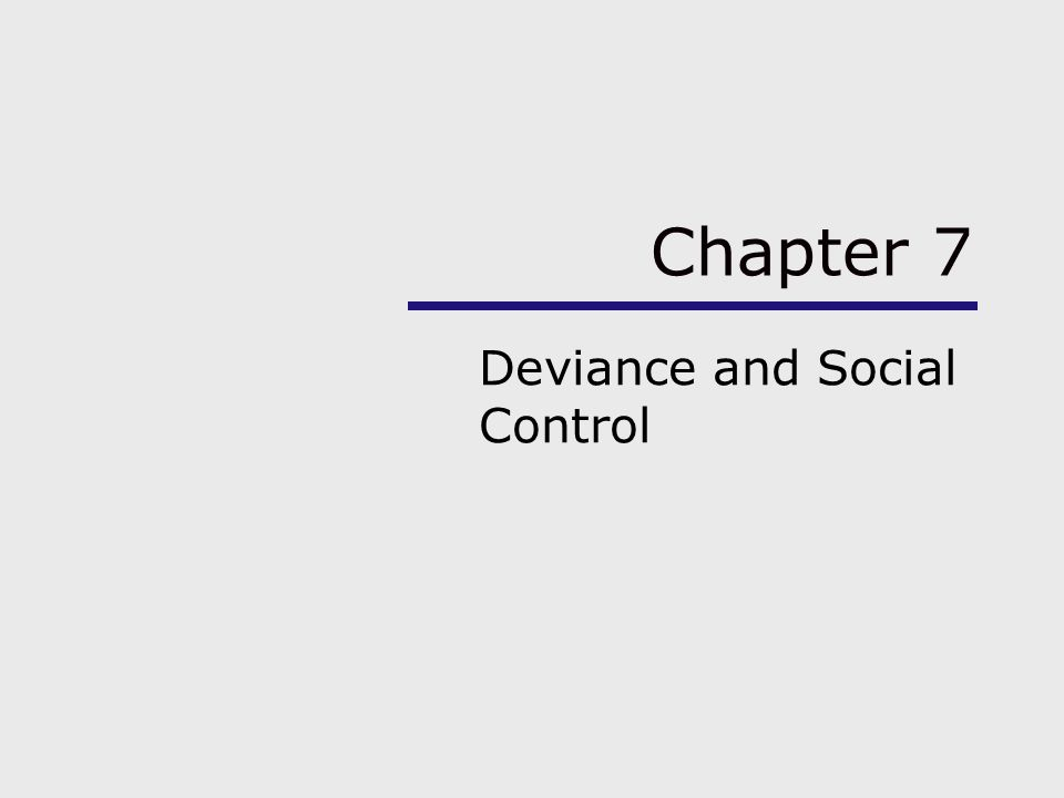 deviance social control Social control theory proposes that people's this definition clearly distinguishes social control from mere reactions to deviance and from deviant behavior.
