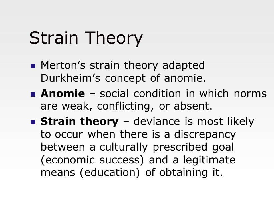 Strain Theory Merton's strain theory adapted Durkheim's concept of anomie.