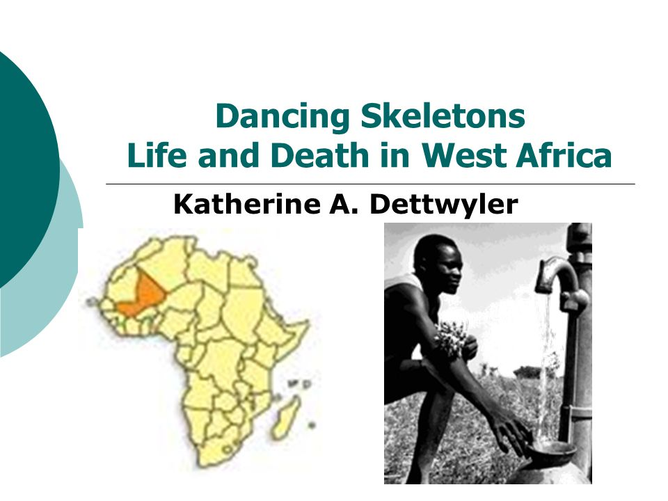 Dancing Skeletons Life and Death in West Africa