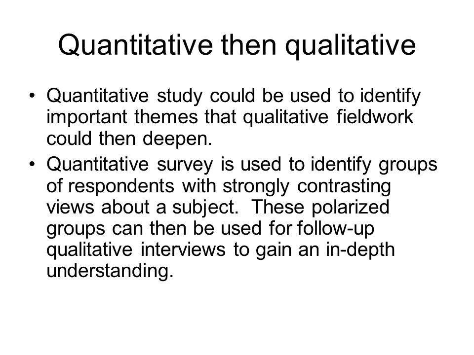 Quantitative then qualitative