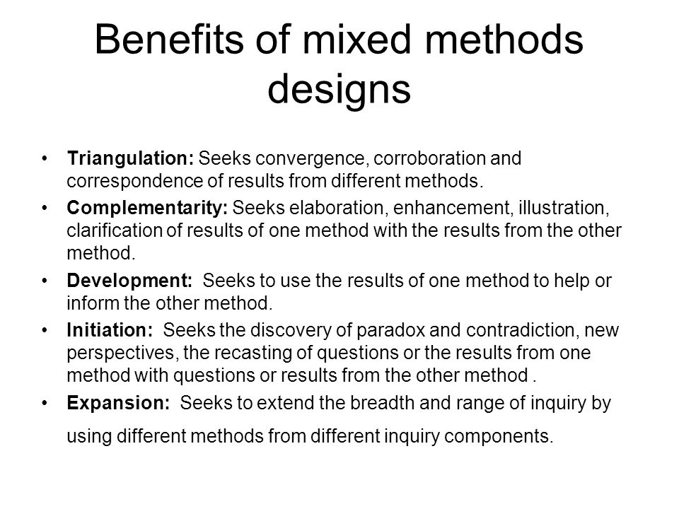 Benefits of mixed methods designs