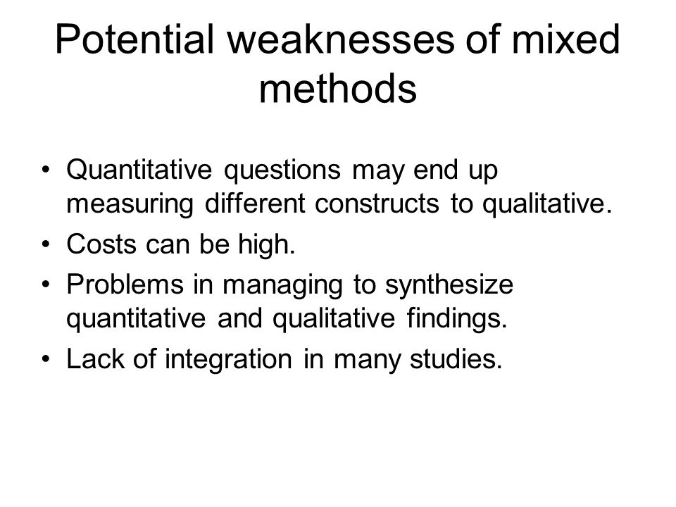 Potential weaknesses of mixed methods
