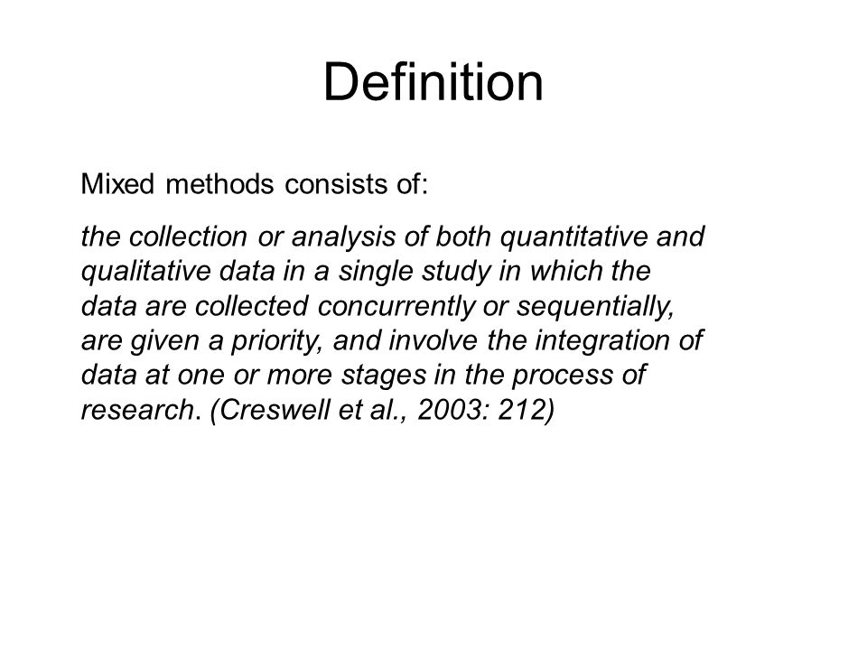 Definition Mixed methods consists of: