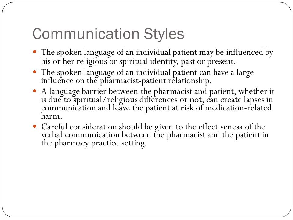 Communication Styles The spoken language of an individual patient may be influenced by his or her religious or spiritual identity, past or present.
