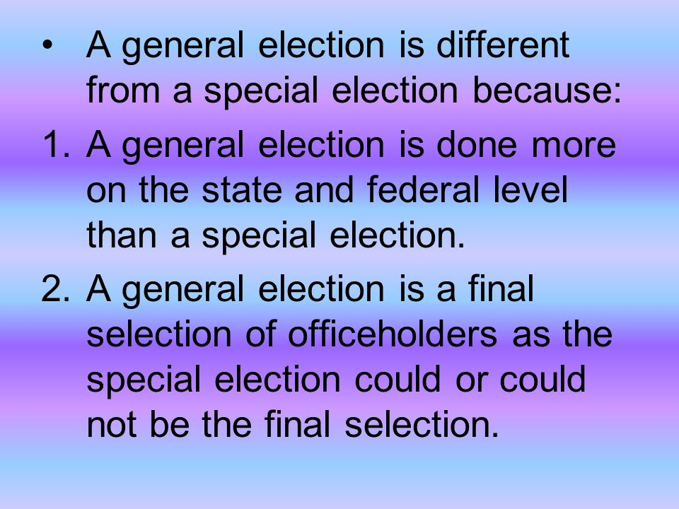 A general election is different from a special election because: