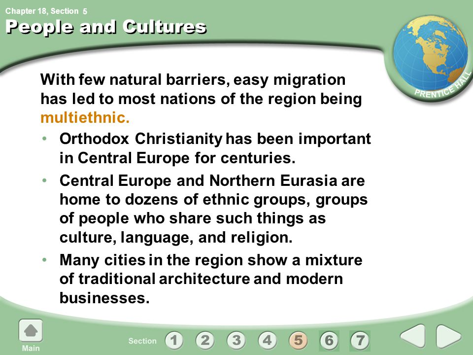 5 People and Cultures. With few natural barriers, easy migration has led to most nations of the region being multiethnic.