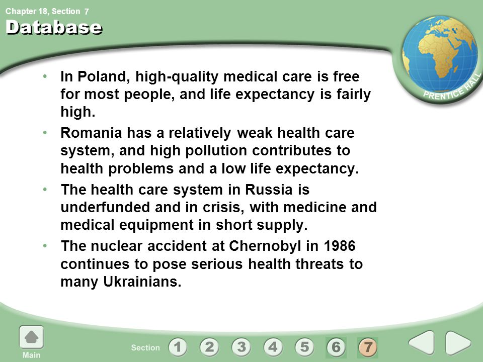 7 Database. In Poland, high-quality medical care is free for most people, and life expectancy is fairly high.