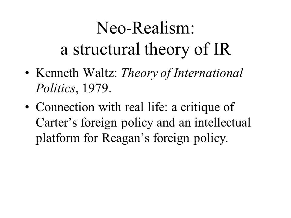 Neo-Realism: a structural theory of IR