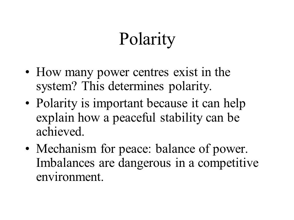 Polarity How many power centres exist in the system This determines polarity.